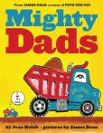 Book Cover Image. Title: Mighty Dads, Author: Joan Holub