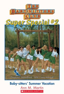 The Baby-Sitters Club Super Special #2 : Baby-Sitters' Summer Vacation