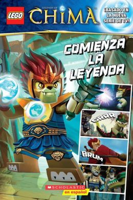LEGO Las Leyendas de Chima: Comienza la leyenda: (Spanish language edition of LEGO Legends of Chima: The Legend Begins)