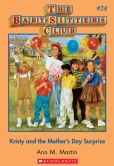 Book Cover Image. Title: The Baby-Sitters Club #24:  Kristy and the Mother's Day Surprise, Author: Ann M. Martin