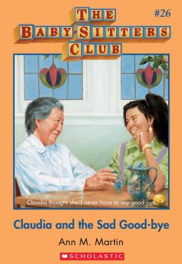 The Baby-Sitters Club #26: Claudia and the Sad Good-bye: Collector's Edition