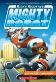 Book Cover Image. Title: Ricky Ricotta's Mighty Robot (Book 1), Author: Dav Pilkey