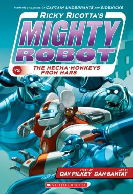 Ricky Ricotta's Mighty Robot vs. the Mecha-Monkeys from Mars (Book 4)