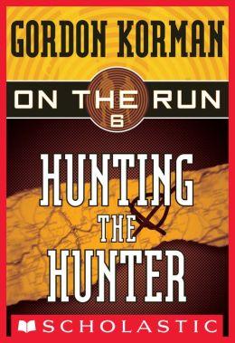 On the Run #6: Hunting the Hunter