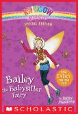 Book Cover Image. Title: Rainbow Magic Special Edition:  Bailey the Babysitter Fairy, Author: Daisy Meadows