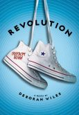 Book Cover Image. Title: Revolution (The Sixties Trilogy Series #2), Author: Deborah Wiles