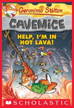 Help, I'm in Hot Lava! (Geronimo Stilton: Cavemice Series #3)