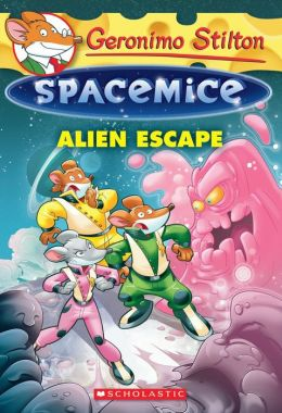 Alien Escape (Geronimo Stilton: Spacemice Series #1)