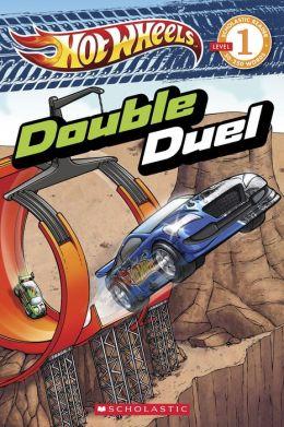 Scholastic Reader Level 1: Hot Wheels: Double Duel