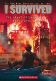 Book Cover Image. Title: I Survived #11:  I Survived the Great Chicago Fire, 1871, Author: Lauren Tarshis