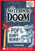 Book Cover Image. Title: Pop of the Bumpy Mummy (Notebook of Doom Series #6), Author: Troy Cummings