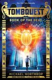 Book Cover Image. Title: Tombquest Book 1:  Book of the Dead, Author: Michael Northrop
