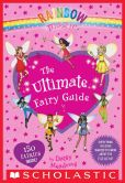 Book Cover Image. Title: Rainbow Magic:  The Ultimate Fairy Guide, Author: Daisy Meadows