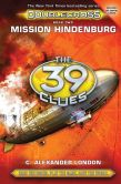 Book Cover Image. Title: Mission Hindenburg (The 39 Clues:  Doublecross, Book 2), Author: C. Alexander London