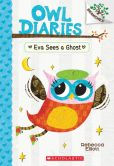 Book Cover Image. Title: Owl Diaries #2:  Eva Sees a Ghost (A Branches Book), Author: Rebecca Elliott