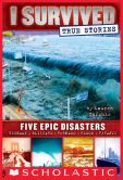 Book Cover Image. Title: I Survived True Stories:  Five Epic Disasters, Author: Lauren Tarshis