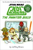 Book Cover Image. Title: The Phantom Bully (B&N Exclusive Edition) (Star Wars:  Jedi Academy Series #3), Author: Jeffrey Brown