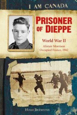 Prisoner of Dieppe: World War II