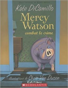 Mercy Watson combat le crime (Mercy Watson Fights Crime)