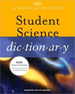 The American Heritage Student Science Dictionary