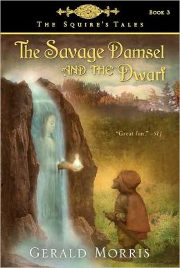 The Savage Damsel and the Dwarf (The Squire's Tales Series #3)