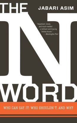 N Word: Who Can Say It, Who Shouldn't, and Why
