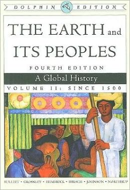 The Earth and Its Peoples: A Global History, Volume II, Dolphin Edition