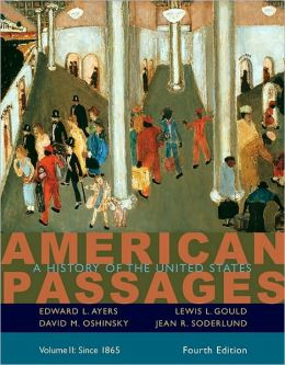 American Passages: A History of the United States, Volume II: Since 1865