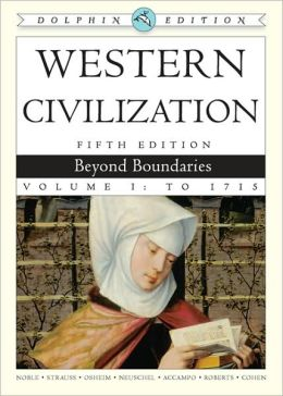 Western Civilization: Beyond Boundaries, Dolphin Edition, Volume I