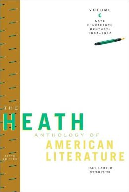 The Heath Anthology of American Literature, Volume C: Late Nineteenth Century: 1865-1910