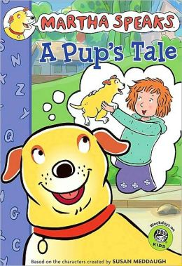 A Pup's Tale (Martha Speaks Series)