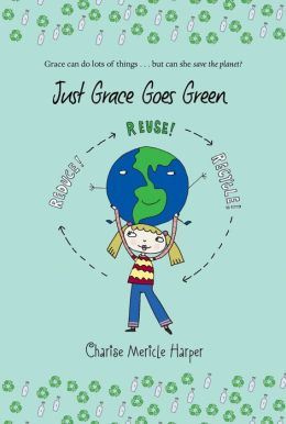 Just Grace Goes Green (Just Grace Series)