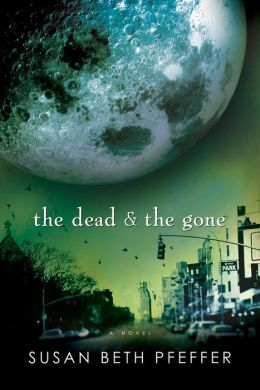 The Dead and The Gone: Life As We Knew It Series, Book 2 Susan Beth Pfeffer