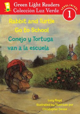 Rabbit and Turtle Go To School/Conejo y tortuga van a la escuela