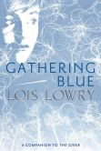 Book Cover Image. Title: Gathering Blue, Author: Lois Lowry