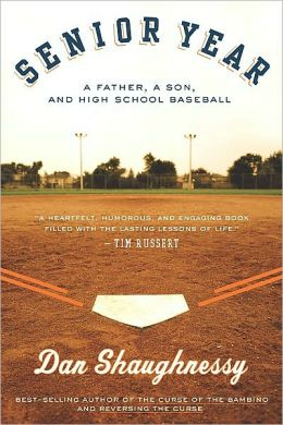 Senior Year: A Father, A Son, and High School Baseball