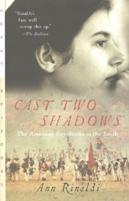 Cast Two Shadows: The American Revolution in the South