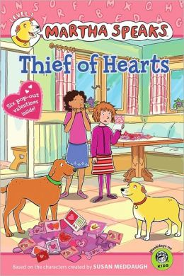 Thief of Hearts (Martha Speaks Series)(With 6 Detachable Valentines)