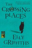 The Crossing Places (Ruth Galloway Series #1)