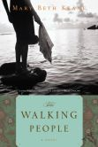 Book Cover Image. Title: The Walking People, Author: Mary Beth Keane