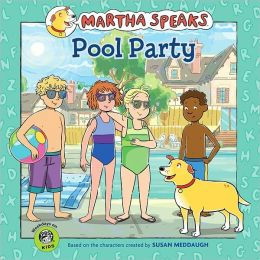 Pool Party (Martha Speaks Series)
