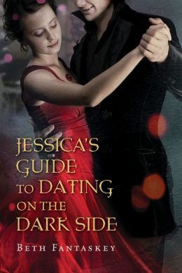Jessica's Guide to Dating on the Dark Side (Jessica's Guide Series #1)