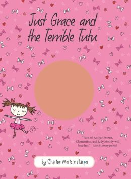 Just Grace and the Terrible Tutu (Just Grace Series)