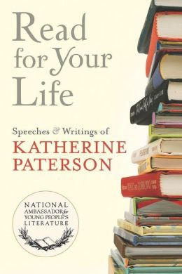 Read for Your Life #16: Speeches & Writings of Katherine Paterson
