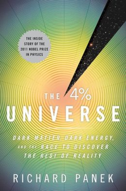 The 4 Percent Universe: Dark Matter, Dark Energy, and the Race to Discover the Rest of Reality