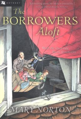 The Borrowers Aloft: Plus the short tale Poor Stainless