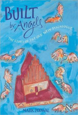 Built by Angels: The Story of the Old-New Synagogue