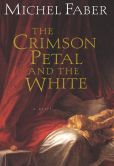 Book Cover Image. Title: The Crimson Petal and the White, Author: Michel Faber