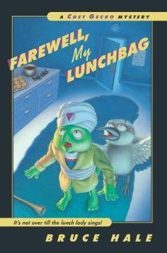 Farewell, My Lunchbag (Chet Gecko Series)