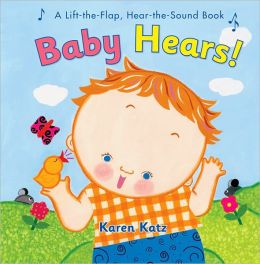 Baby Hears: A Lift-the-Flap Hear-the-Sound Book